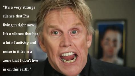 gary busey quotes gary busey s quotes and not much quotationof