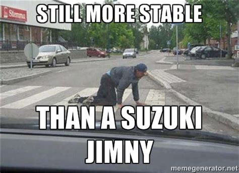 Suzuki Meme - we all heard the stories about the suzuki samurai jimny