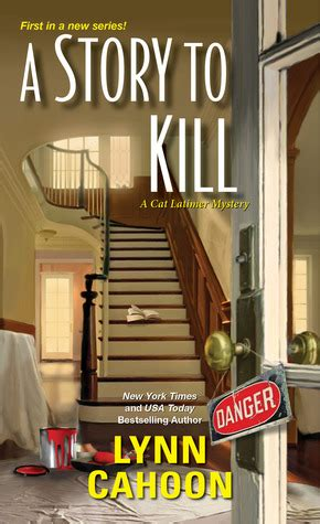 of murder and a cat latimer mystery books a story to kill cat latimer mystery 1 by cahoon