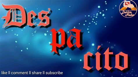despacito whatsapp status video download despacito hindi version whatsapp status video youtube
