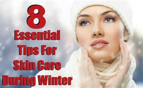 9 Great Skin Care Finds For Winter by Winter Skin Care Tips Home Remedies For The Winter