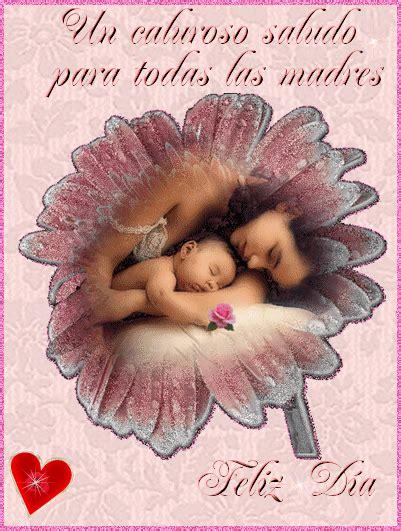 imagenes feliz dia para todas las madres imagenes bonitas para el dia de la madre con movimiento
