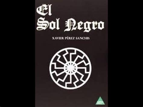 sol negro el sol negro conexion con el antimundo significado del sol