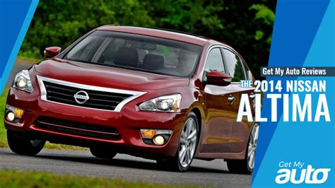 how much is a 2014 nissan altima get my auto reviews the 2014 nissan altima get my auto