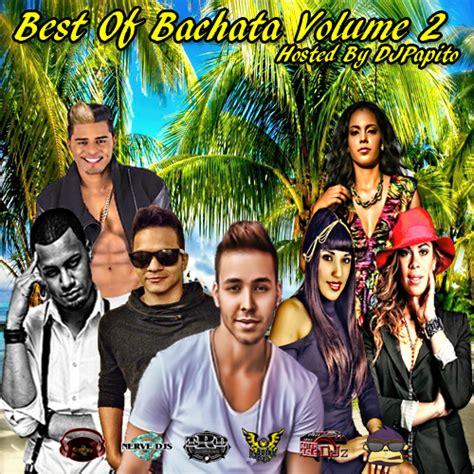 best of bachata dj papito best of bachata volume 2 spinrilla