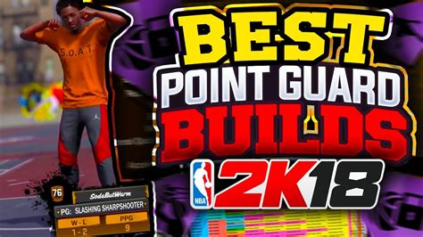 best point top 3 best point guard builds in nba 2k18 do not make the