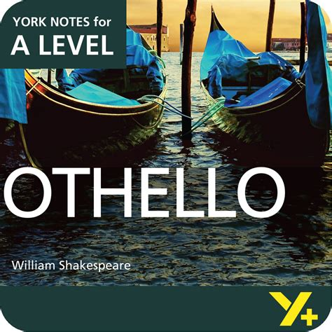 Themes In Othello A Level | othello a level york notes a level revision study guide