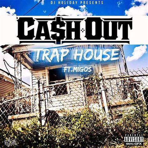 house and trap music cash out trap house feat migos