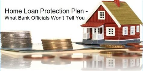 home loan protection plan what bank officials won t tell you