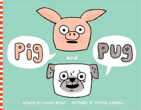 pig the pug books pig and pug book by lynne berry gemma correll official publisher page simon