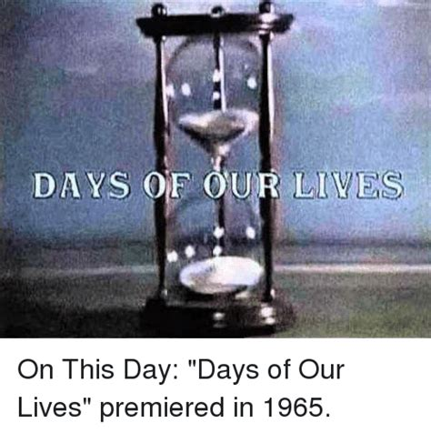 Days Of Our Lives Meme - 25 best memes about days of our lives days of our lives