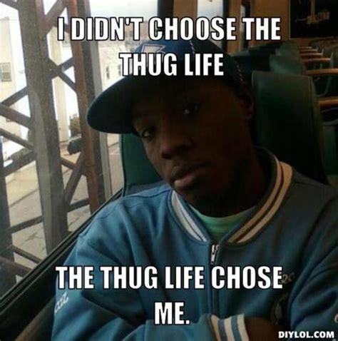 thug life chose  quotes quotesgram