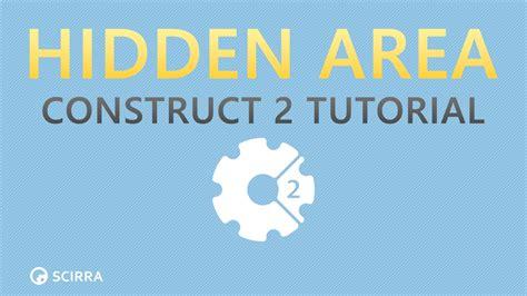 tutorial construct 2 youtube hidden area construct 2 tutorial youtube