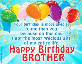 Your birthday is more special to me than you because on this day i
