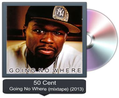 50 Cent Is A Deadbeat No More by 50 Cent 2013 Going No Where Mixtape