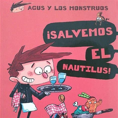 libreria nautilus agus y los monstruos 161 salvemos el nautilus librer 237 a