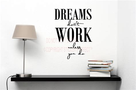 inspirational quotes decor for the home dreams don t work unless you do house decor inspirational