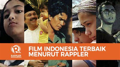 film english terbaik film indonesia terbaik pilihan tim rappler