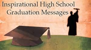 inspirational high school graduation messages