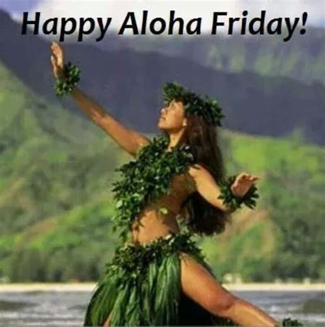 No Posting Until Monday by It S Aloha Friday No Woek Till Monday My Hawaii