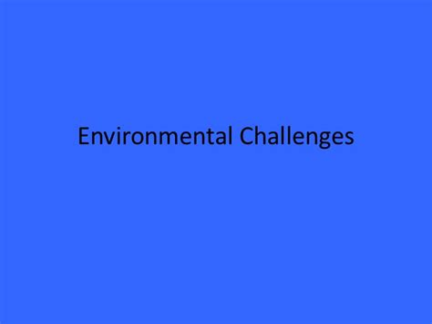 environment challenges environmental challenges 1