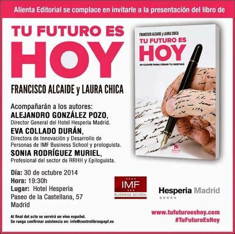 libro tu futuro es hoy presentaci 243 n de 171 tu futuro es hoy 187 paperblog