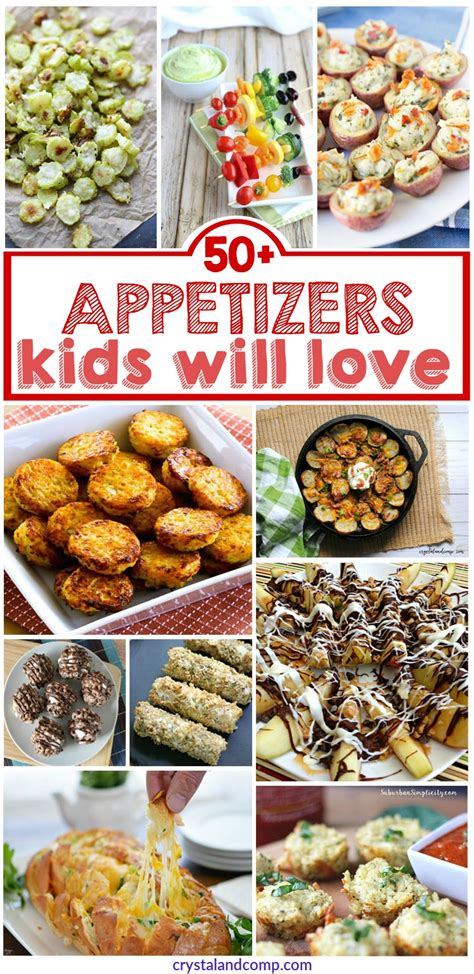 kid friendly appetizers recipes 50 kid friendly appetizers crystalandcomp