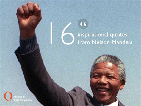 show me the biography of nelson mandela 16 inspirational quotes from nelson mandela