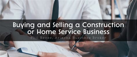 buying and selling houses business buying and selling a construction or home service business phil reese