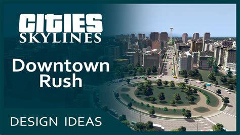 cities xl layout ideas cities skylines design ideas downtown rush simvalera
