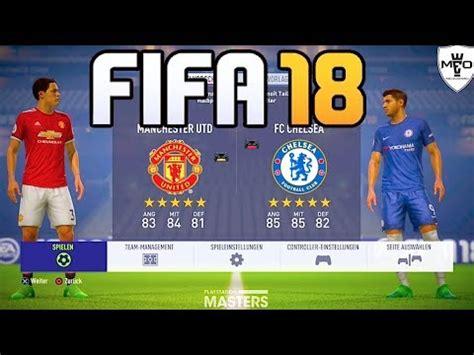chelsea fifa 18 fifa 18 manchester united vs fc chelsea full gameplay