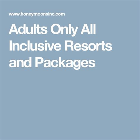 All Inclusive Anniversary Package 17 Best Ideas About Adults Only On Only