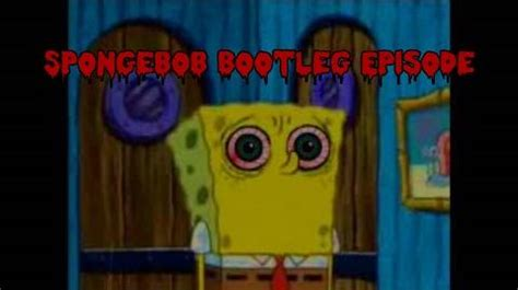 video spongebob bootleg tape creepypasta | geoshea's