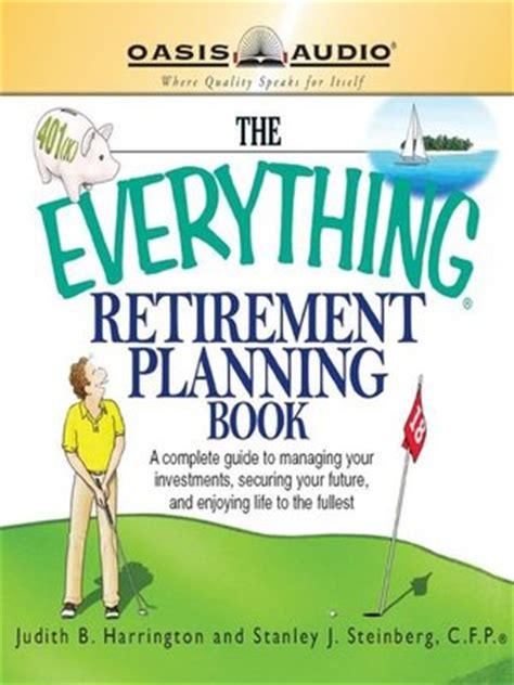 the retirement plan books the everything retirement planning book by judith r