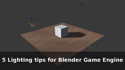 lighting tips 5 lighting tips for blender game engine blendernation