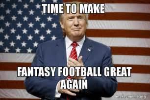 Fantasy Football Chion Meme - make fantasy football great again hotard huddle