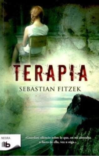 libro terapia cortada a la terapia fitzek sebastian sinopsis del libro rese 241 as criticas opiniones quelibroleo