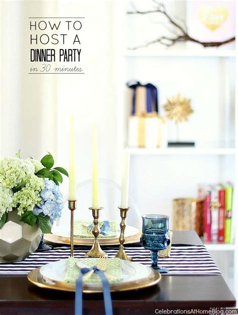 how to host a dinner party entertaining at home how to host a dinner party in 30 minutes dinners 30th and celebrations