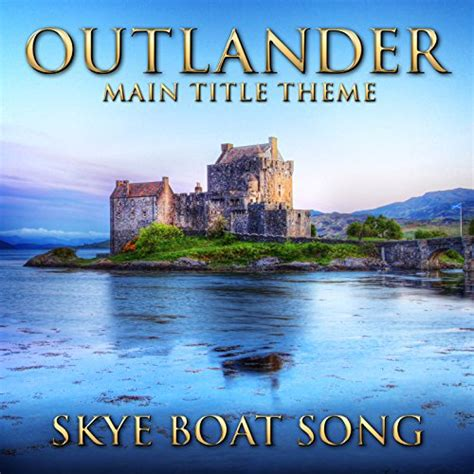 skye boat song outlander karaoke outlander main title theme skye boat song