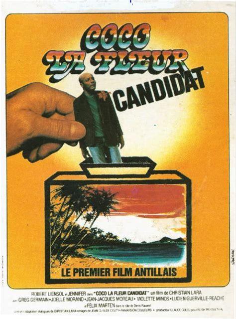 film antillais coco la fleur coco la fleur candidat 1978 unifrance films