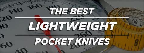 best lightweight pocket knife the best lightweight pocket knives knife informer