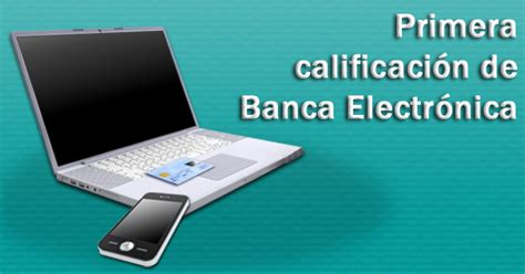 banca electro calificaci 243 n de banca electr 243 nica a trav 233 s de m 243 viles