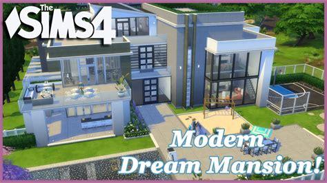dream house builder online free three dream homes built the sims 4 modern dream mansion 3 3 house build youtube