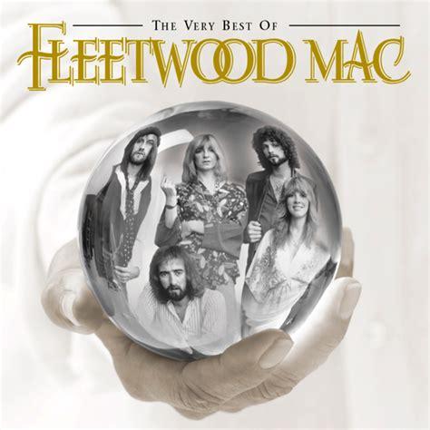 the best of fleetwood mac the best of fleetwood mac fleetwood mac listen