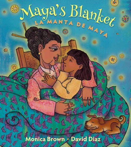 libro blankets maya s blanket bilingual book by monica brown spanish playground