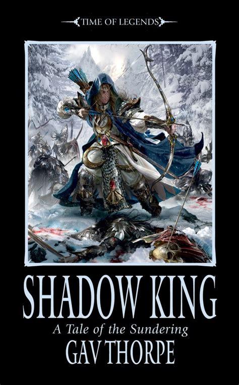 Forged Destiny Shadows Of Shadows shadow king by gav thorpe