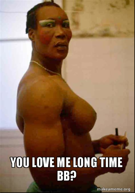Me Love You Long Time Meme - me love you long time meme 100 images becca craddock