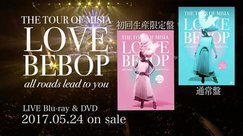 misia love bebop misia the tour of misia love bebop all roads lead to you