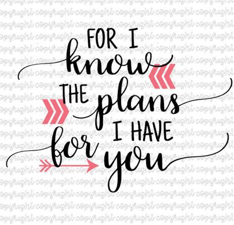 for i know the plans i have for you tattoo for i the plans i for you jeremiah 29 11 svg cut