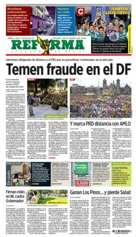 reforma portada portada del los periodicos nacionales 01 06 2015